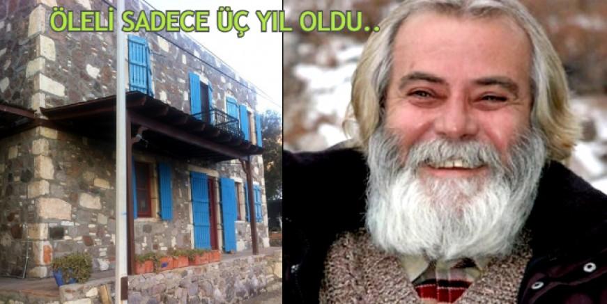 ADI SOKAĞA VERİLDİ, BODRUM'DA ÇABUK UNUTULDU.