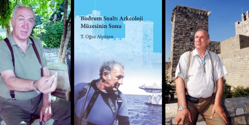 SUALTI ARKEOLOJİ MÜZESİNİN YOK OLUŞUNU AĞLAYARAK YAZDI..