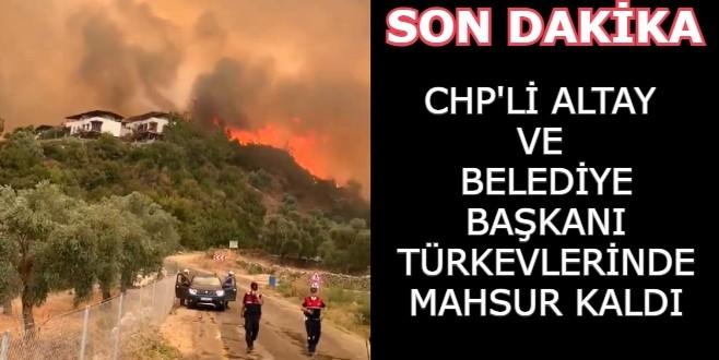 CHP'Lİ ALTAY  VE  BELEDİYE BAŞKANI TÜRKEVLERİNDE MAHSUR KALDI