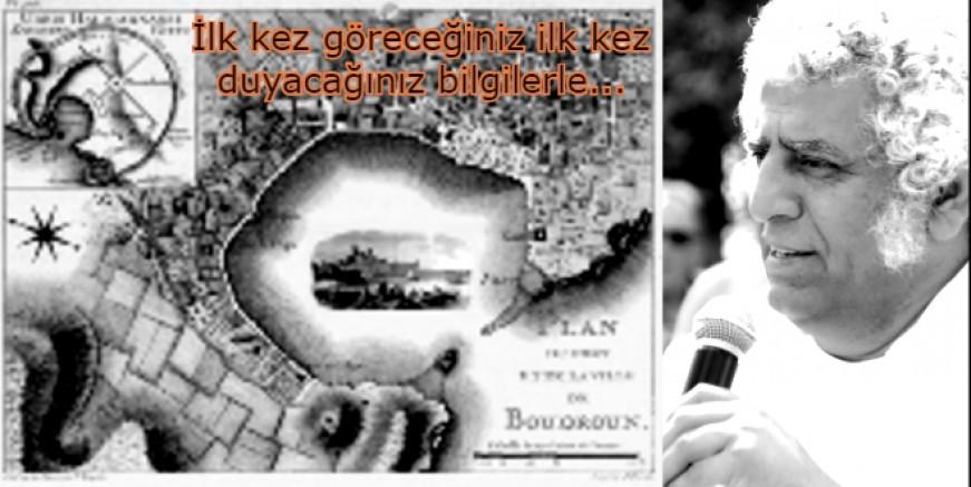 """ÇİLSAL """"BODRUM'UN BİLİNMEYEN İSKAN SÜRECİNİ"""" ANLATACAK"""