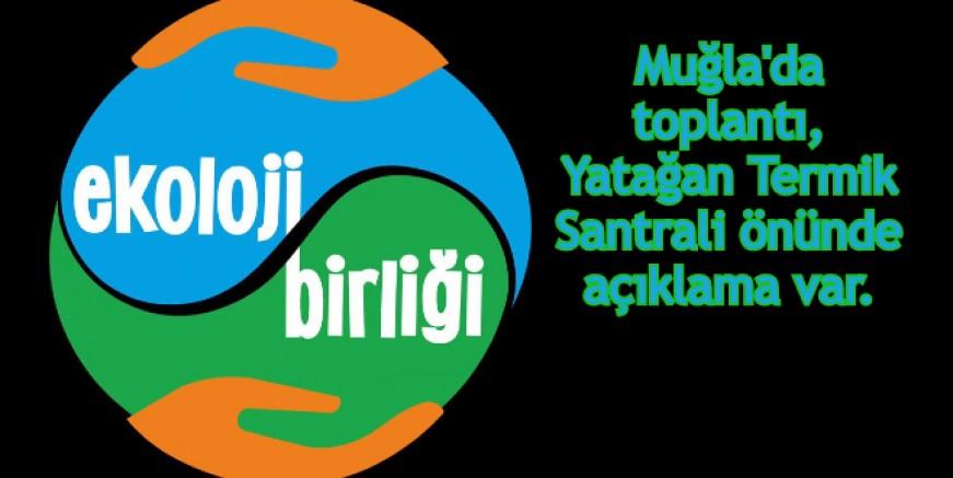 EKOLOJİ BİRLİĞİ EGE BÖLGESİ TOPLANTISI MUĞLA'DA YAPILACAK