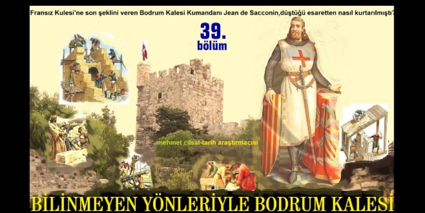 Mehmet Çilsal yazdı: BİLİNMEYEN YÖNLERİYLE BODRUM KALESİ-39