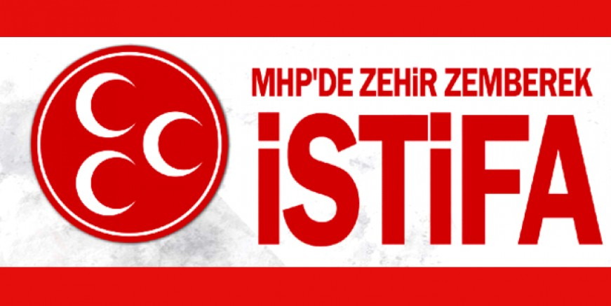MHP'de zehir zemberek istifa