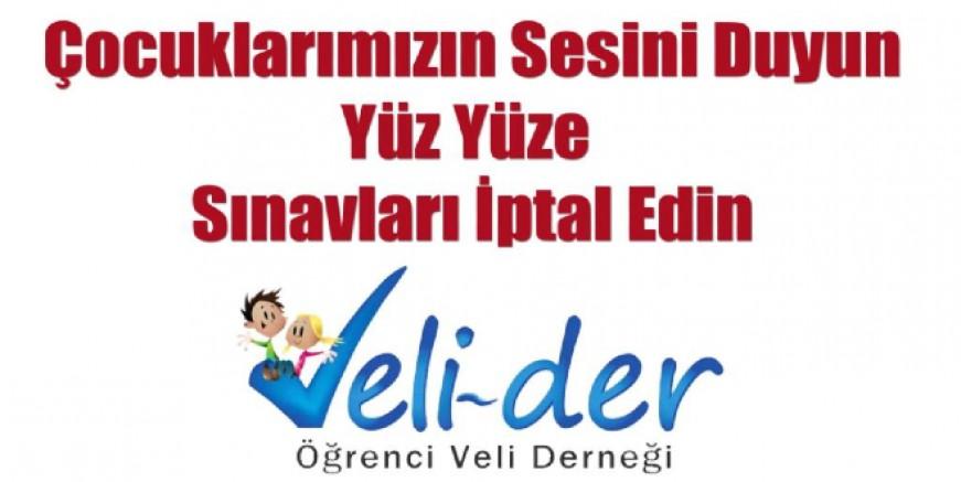 VELİ DER ve EĞİTİM-SEN'den 'Sınavlar İptal Edilsin' açıklaması